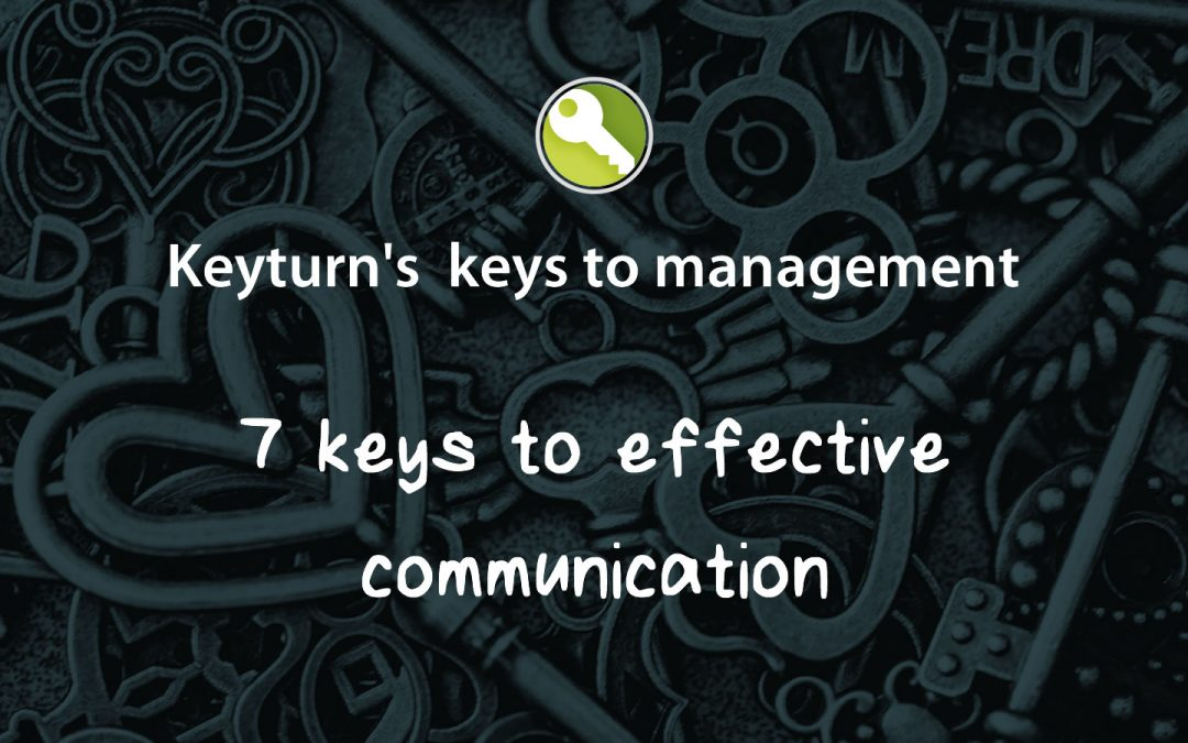 Seven Keys to Effective Communication